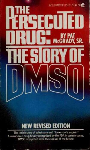 Book cover DMSO - The Persecuted Drug: The Story of DMSO