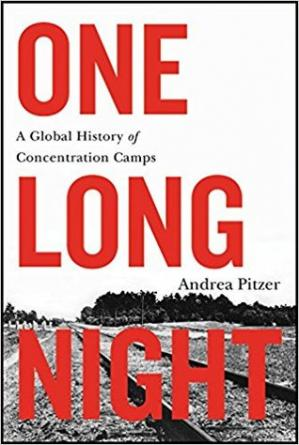 Book cover One Long Night: A Global History of Concentration Camps