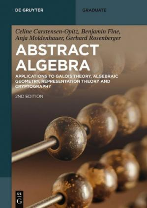 Book cover Abstract Algebra: Applications to Galois Theory, Algebraic Geometry, Representation Theory and Cryptography