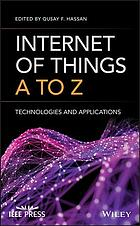 Book cover Internet of Things A to Z: Technologies and Applications