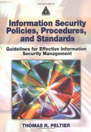 Book cover Information Security Policies, Procedures, and Standards: Guidelines for Effective Information Security Management