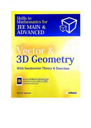 पुस्तक कवर Arihant Vector and 3D Geometry Skills in Mathematics for IIT JEE Main Advanced with Sessionwise Theory Exercises Amit M Agarwal
