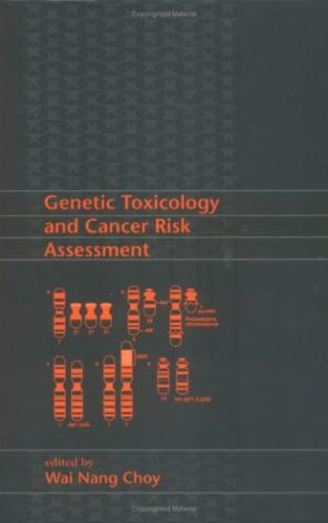 Book cover Genetic Toxicology and Cancer Risk Assessment