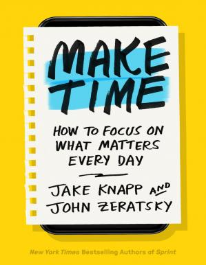 Book cover Make Time: How to Focus on What Matters Every Day