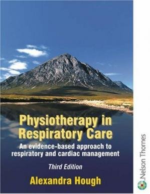 Book cover Physiotherapy in Respiratory Care: An Evidence-Based Approach to Respiratory and Cardiac Management