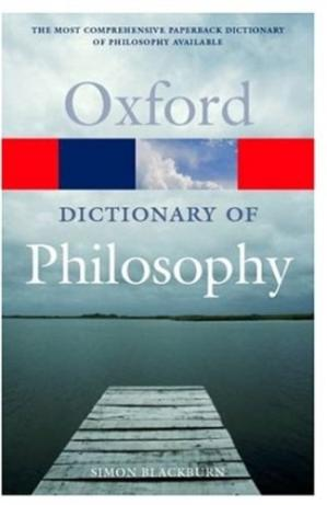 Book cover The Oxford Dictionary of Philosophy (Oxford Paperback Reference)