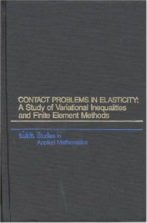 Book cover Contact Problems in Elasticity: A Study of Variational Inequalities and Finite Element Methods