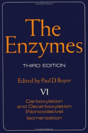 Book cover The Enzymes, Vol VI: Carboxylation and Decarboxylation, (Nonoxidative) Isomerization, 3rd Edition