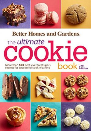 Okładka książki Better Homes and Gardens The Ultimate Cookie Book, Second Edition: More than 500 Best-Ever Treats Plus Secrets for Successful Cookie Baking