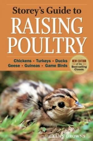Book cover Storey's Guide to Raising Poultry, 4th Edition: Chickens, Turkeys, Ducks, Geese, Guineas, Gamebirds
