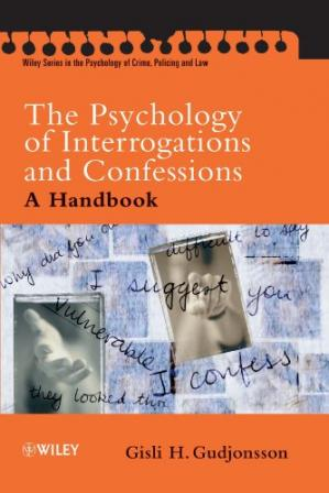 Couverture du livre The Psychology of Interrogations and Confessions : A Handbook (Wiley Series in Psychology of Crime, Policing and Law)