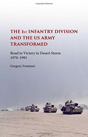 书籍封面 The First Infantry Division and the U.S. Army Transformed: Road to Victory in Desert Storm, 1970-1991