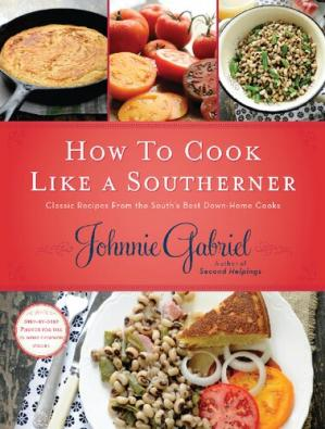 A capa do livro How to cook like a Southerner : classic recipes from the South's best down-home cooks