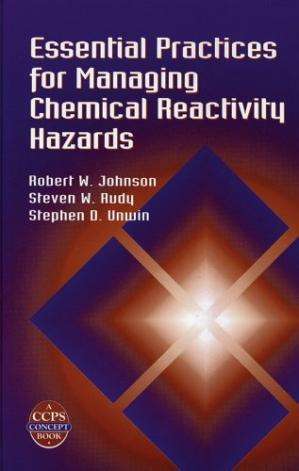 Book cover Essential Practices for Managing Chemical Reactivity Hazards (A CCPS Concept Book)