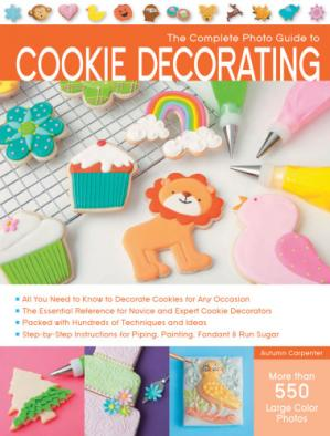 Εξώφυλλο βιβλίου The Complete Photo Guide to Cookie Decorating