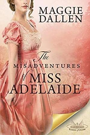 Book cover The Misadventures of Miss Adelaide