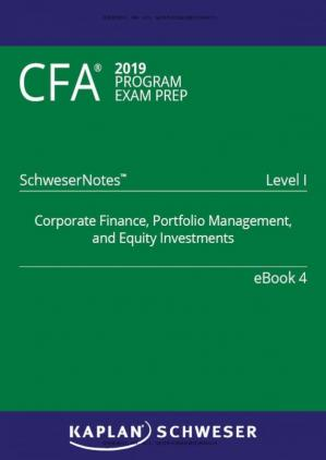 Copertina CFA 2019 Schweser - Level 1 SchweserNotes Book 4: CORPORATE FINANCE, PORTFOLIO MANAGEMENT, AND EQUITY INVESTMENTS