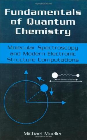 Book cover Fundamentals of Quantum Chemistry: Molecular Spectroscopy and Modern Electronic Structure Computations