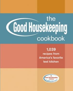 पुस्तक कवर The Good Housekeeping Cookbook: 1,039 Recipes from America's Favorite Test Kitchen