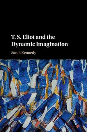 Book cover T. S. Eliot and the Dynamic Imagination