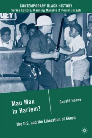 Book cover Mau Mau in Harlem?: The U.S. and the Liberation of Kenya (Contemporary Black History)