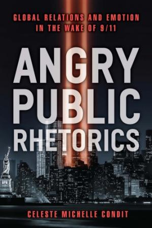 Book cover Angry Public Rhetorics: Global Relations and Emotion in the Wake of 9/11