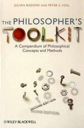 Book cover The Philosopher's Toolkit: A Compendium of Philosophical Concepts and Methods