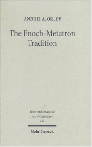 Copertina The Enoch-Metatron Tradition (Texts and Studies in Ancient Judaism  TSAJ )