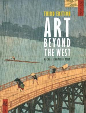 Book cover Art Beyond the West: The Arts of the Islamic World, India and Southeast Asia, China, Japan and Korea, the Pacific, Africa, and the Americas