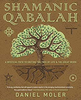 Book cover Shamanic Qabalah: A Mystical Path to Uniting the Tree of Life & the Great Work