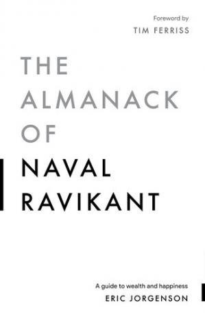 Обложка книги The Almanack of Naval Ravikant: A Guide to Wealth and Happiness