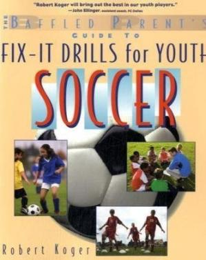 Обложка книги The Baffled Parent's Guide to Fix-It Drills for Youth Soccer (Baffled Parents Guides)