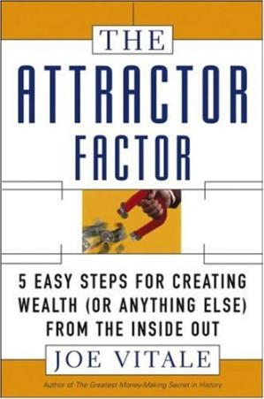 Sampul buku The Attractor Factor: 5 Easy Steps for Creating Wealth