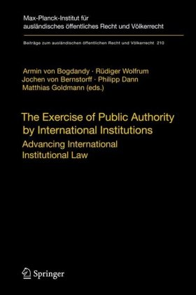 Обложка книги The Exercise of Public Authority by International Institutions: Advancing International Institutional Law