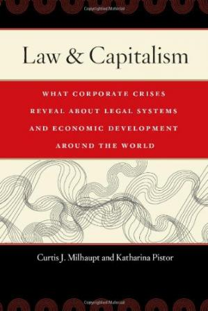 Book cover Law & Capitalism: What Corporate Crises Reveal about Legal Systems and Economic Development around the World