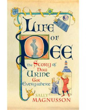 Book cover Life of Pee: The Story of How Urine Got Everywhere