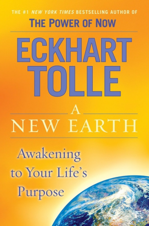 Book cover A New Earth: Awakening to Your Life's Purpose