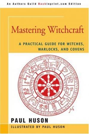 Book cover Mastering Witchcraft: A Practical Guide for Witches, Warlocks, and Covens
