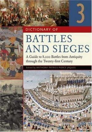 Portada del libro Dictionary of Battles and Sieges: A Guide to 8,500 Battles from Antiquity through the Twenty-first Century  Three Volumes