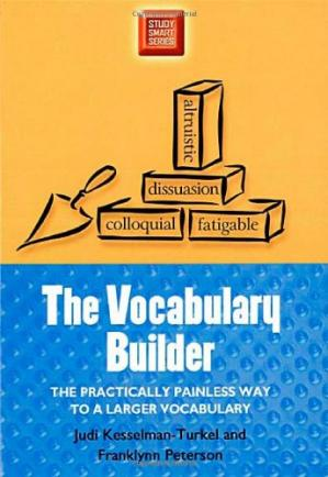 Book cover The Vocabulary Builder: The Practically Painless Way to a Larger Vocabulary (Study Smart Series)