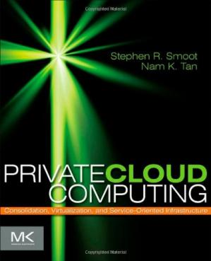Copertina Private Cloud Computing: Consolidation, Virtualization, and Service-Oriented Infrastructure