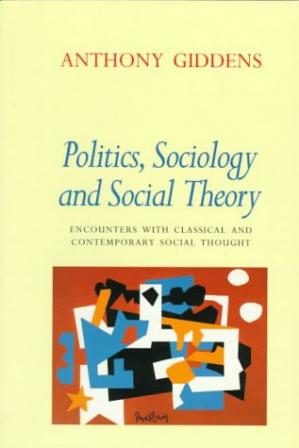 Buchdeckel Politics, Sociology, and Social Theory: Encounters with Classical and Contemporary Social Thought