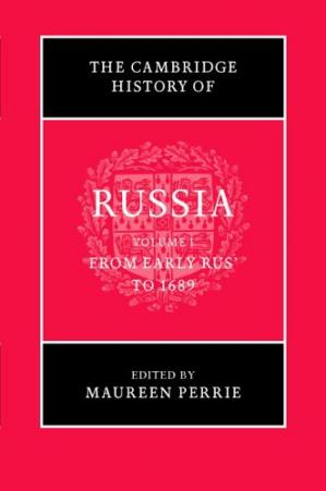 Book cover The Cambridge History of Russia. From Early Russia to 1689
