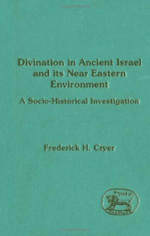 Sampul buku Divination in Ancient Israel and Its Near Eastern Environment: A Socio-Historical Investigation (Journal for the Study of the Old Testament Suppleme)