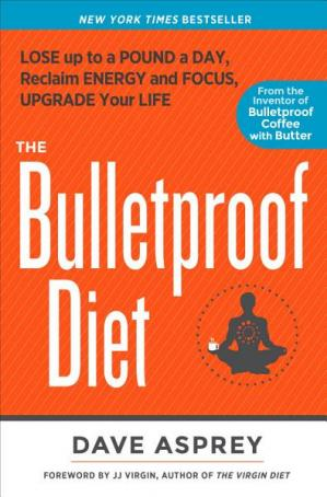Okładka książki The bulletproof diet - lose up to a pound a day, reclaim energy and focus, upgrade your life