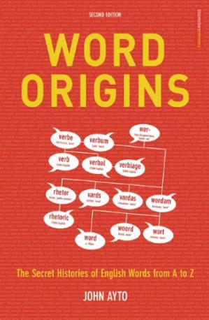 Book cover Word Origins: The Secret Histories of English Words from A to Z