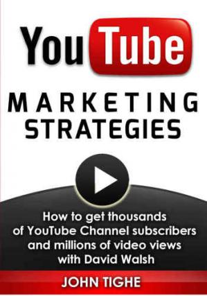 غلاف الكتاب YouTube Marketing Strategies - How to get thousands of YouTube Channel subscribers and millions of video views with David Walsh