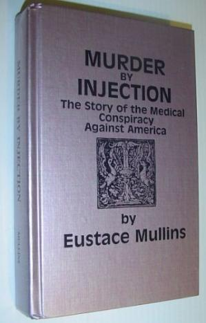 Book cover Murder by Injection: The Story of the Medical Conspiracy Against America