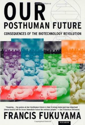 Book cover Our Posthuman Future: Consequences of the Biotechnology Revolution