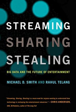Book cover Streaming, Sharing, Stealing: Big Data and the Future of Entertainment